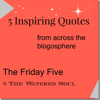 Friday Five Quotes