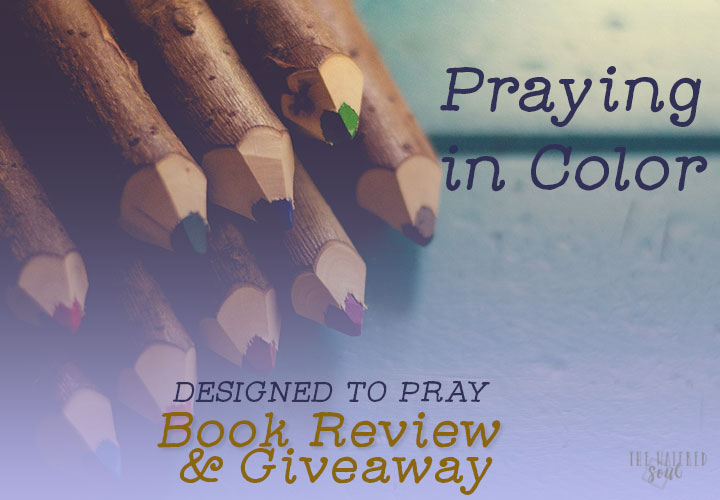 Praying in Color with Designed to Pray