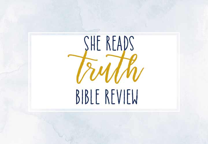 A Review of the She Reads Truth Bible