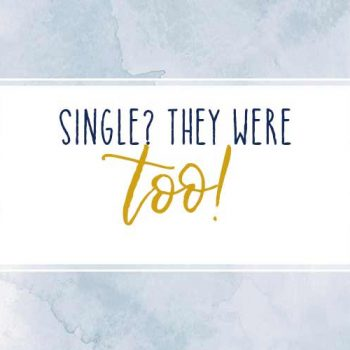 Single? They Were Too